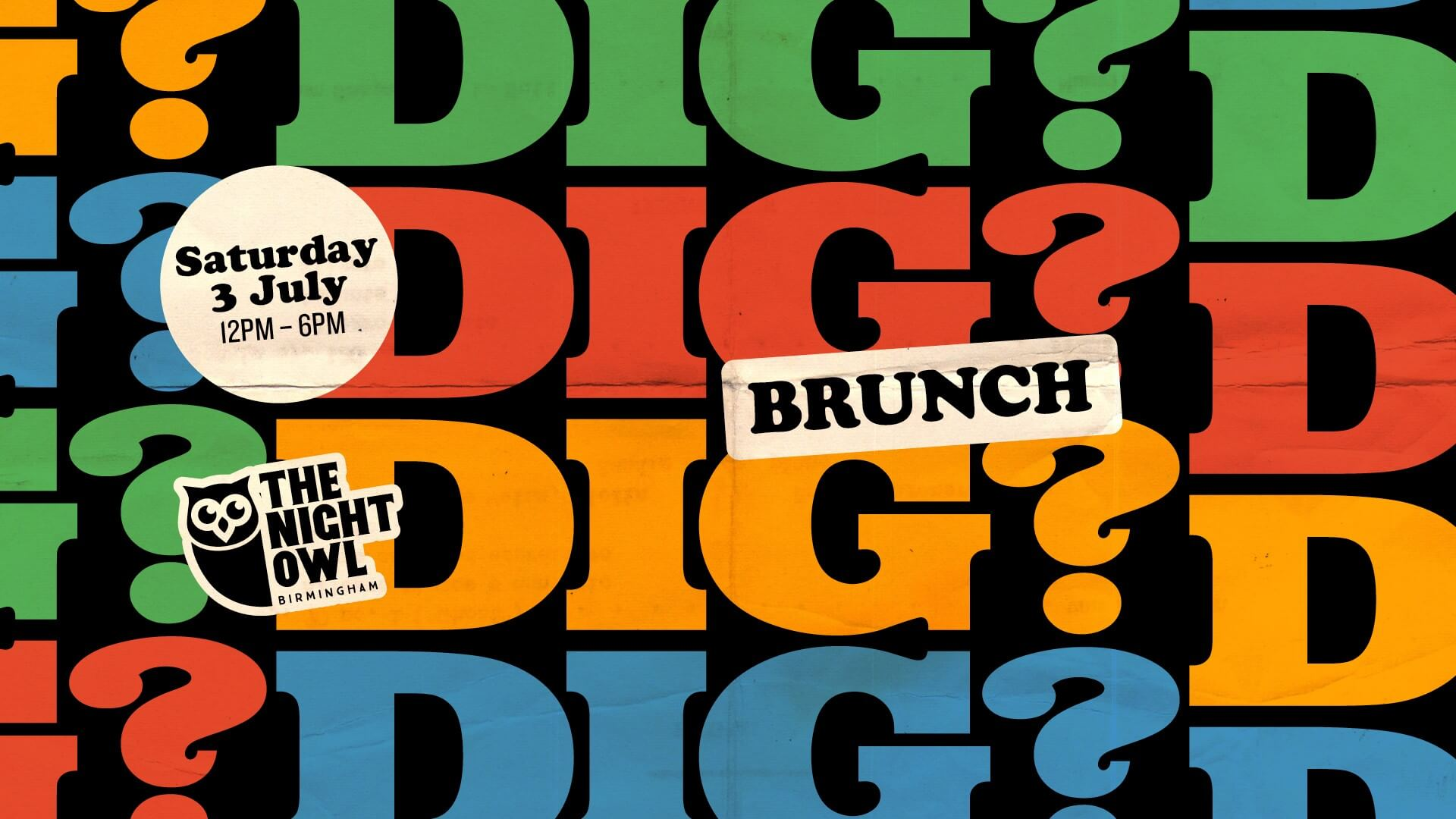 Dig? Brunch at The Night Owl Saturday 3rd July poster