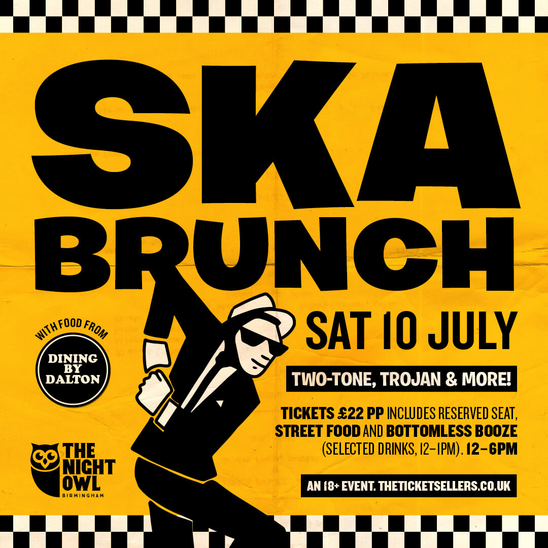 Ska Brunch at The Night Owl with Two-Tone, Trojan and More. Saturday 10th July, 12pm - 6pm